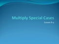 Lesson 8-4 Video: Multiplying Special Case Binomials