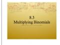 8.3 Multiplying Binomials