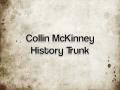 Collin McKinney History Trunk