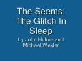The glitch in sleep