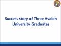 Success Story of Three Avalon University Graduates