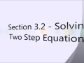 Section 3.2 - Solving Two Step Equations