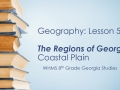 Geography Lesson 5: Coastal Plain (5 Regions)