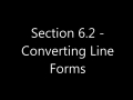 Section 6.2 - Converting Line Forms