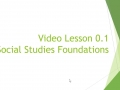 Video Lesson 0.1 - Social Studies Foundations