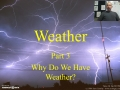 Weather Power Point 3 - Why do we have weather?