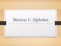 Mission 1: Alphabet