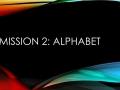 Mission 2: Alphabet