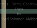 Forces - Dome, Cantilever, Truss (ASL) Solomon-Klebba