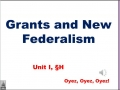 1H - Grants and New Federalism