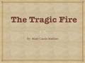 The Tragic Fire