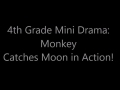 4th Grade Mini Drama: Monkey Catches Moon in Action!