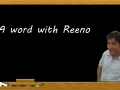 A Word With Reeno - rather