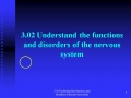 3.02 Nervous System functions and disorders