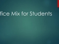 Office Mix for Students R