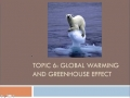 Topic 6 # 1 Global Warming and the Greenhouse Effect