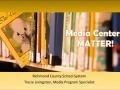 Media Centers Matter