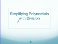 Simplifying Polynomials with Division