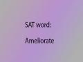 SAT word ameliorate