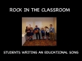 Rock In The Classroom / Students Writing An Educational Song