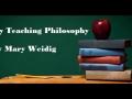 Mary's Teaching Philosophy