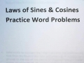 L12-07 Review of Law of Sines &Cosines Word Problems