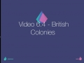 Video Lesson 6.4 - British Colonies