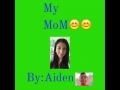 My Mom by Aiden