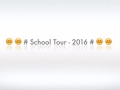 # School Tour - First Class - 2016 #