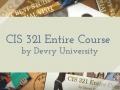 CIS 321 Entire Course by Devry University