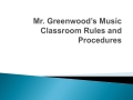 Music Classroom Rules and Procedures