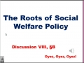 8B: Roots of Social Welfare Policy