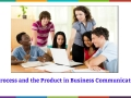 The Process and Product in Business Communication