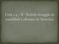 British struggle to establish Colonies