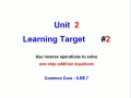 Unit 2 - Learning Target 2 - One-Step Addition Equations