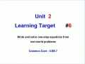 Unit 2 - Learning Target 6 - Write and Solve Equations