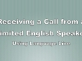 Receiving a call from a limited English Speaker Using Language Line