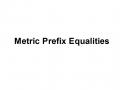 Metric Prefix Equalities