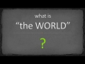 """What is """"the WORLD"""" ?"""