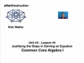 Common Core Algebra I.Unit 2.Lesson 4.Justifying  Steps in Solving an Equations.by eMathInstruction