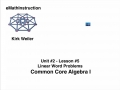 Common Core Algebra I.Unit 2.Lesson 5.Linear Word Problems.by eMathInstruction