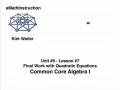 Common Core Algebra I.Unit 9.Lesson 7.Final Work with Quadratic Equations