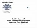 Common Core Algebra I.Unit 10.Lesson 7.Linear Regression on the Calculator