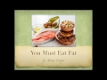 You Must Eat Fat
