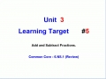 Unit 3 - Learning Target 5 - Add & Subtract Fractions