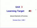 Unit 3 - Learning Target 8 - Interpret Quotients of Fractions
