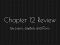 Group 2 - Ch 12 Review Video