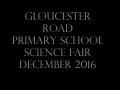Gloucester Road Science Fair December 2016