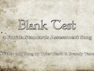 Blank Test (FSA) - To the tune of Taylor Swift's