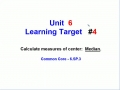 Unit 6 - Learning Target 4 - Find the Median